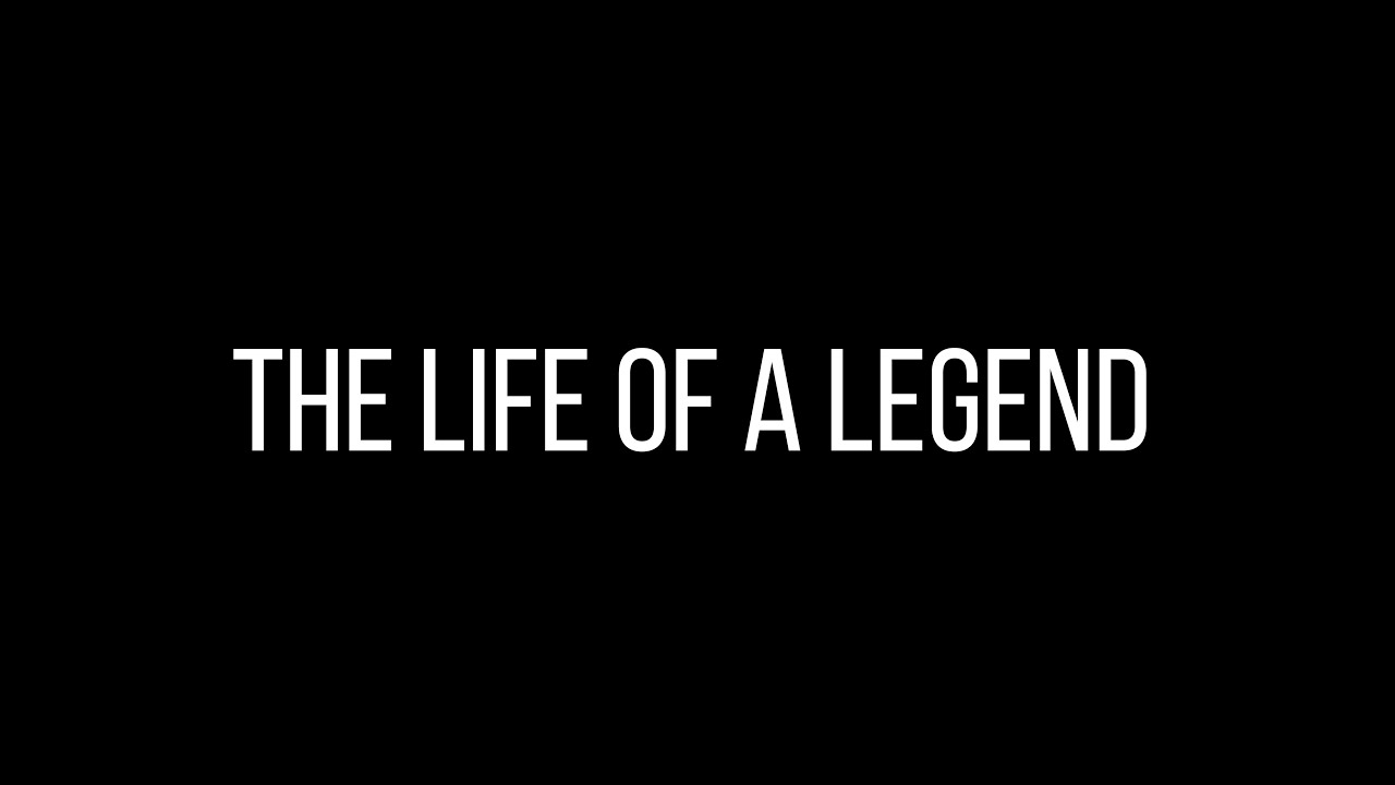 The life of a Legend